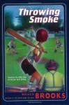 Throwing Smoke - Bruce Brooks