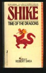 Time of the Dragons - Robert Shea