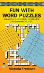 Fun with Word Puzzles: Search-a-Words, Jumbles, Crosswords, etc. - Victoria Fremont, Victoria Freemont