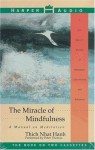 The Miracle of Mindfulness: The Miracle of Mindfulness (Audio) - Thích Nhất Hạnh, Peter Thomas