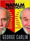 Napalm & Silly Putty - George Carlin