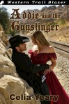 Addie and the Gunslinger - Celia Yeary
