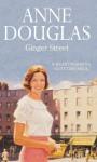 Ginger Street - Anne Douglas