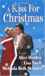 A Kiss For Christmas - Alice Holden, Lisa Noeli, Melynda Beth Skinner