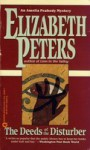 The Deeds of the Disturber - Elizabeth Peters, Barbara Rosenblat
