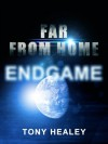Far From Home 12: Endgame - Tony Healey, Laurie Laliberte
