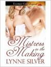 Mistress in the Making - Lynne Silver