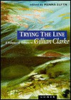 Trying the Line: A Volume of Tribute to Gillian Clarke - Menna Elfyn
