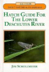 Hatch Guide for the Lower Deschutes River - Jim Schollmeyer
