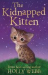 The Kidnapped Kitten (Holly Webb Animal Stories) - Holly Webb, Sophy Williams