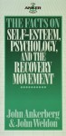 The Facts On Self Esteem, Psychology And The Recovery Movement (Ankerberg, John, Anker Series.) - John Ankerberg, John Weldon