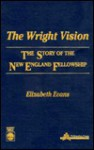 The Wright Vision: The Story of the New England Fellowship - Elizabeth Evans