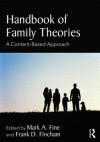 Handbook of Family Theories: A Content-Based Approach - Mark A. Fine, Frank D. Fincham