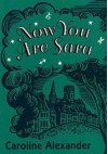 Now You Are Sara: A Memoir - Caroline Alexander, John Sandys-Wunsch