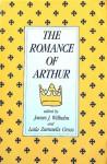 The Romance Of Arthur - James J. Wilhelm, Laila Zamuelis Gross