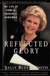 Reflected Glory: Life of Pamela Churchill Harriman - Sally Smith