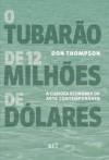O Tubarão de 12 Milhões de Dólares - Don Thompson