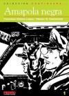 Colección Continuará: Amapola negra (Continuará..., #1) - Héctor Germán Oesterheld, Francisco Solano López, Juan Sasturain