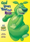 God Loves Your Nose - Mark S. Bernthal