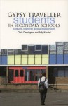Gypsy Traveller Students in Secondary Schools: Culture, Identity and Achievement - Chris Derrington, Sally Kendall