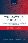 Windows of the Soul: Physiognomy in European Culture 1470-1780 (Oxford Historical Monographs) - Martin Porter