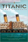Titanic, First Accounts (Penguin Classics Deluxe Edition) - Tim Maltin, Nicholas Wade, Max Ellis