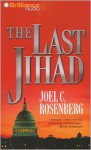 The Last Jihad (Audiocd) - Joel C. Rosenberg, Dick Hill