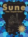 Sune - the superstar - Sören Olsson, Anders Jacobsson