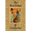 The Teachings of Confucius - Special Edition - Confucius, James Legge, James H. Ford