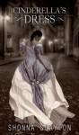 Cinderella's Dress (Entangled Teen) - Shonna Slayton