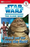 Star Wars: The Clone Wars: Watch Out for Jabba the Hutt! (DK Readers Level 1) - Simon Beecroft