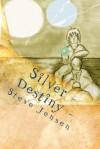 Silver - Destiny - Steve Jensen
