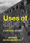 The Uses of Sport - John Hughson, David Inglis, Marcus Free