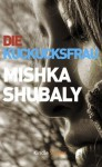 Die Kuckucksfrau (Kindle Single) (German Edition) - Mishka Shubaly, Kristiana Dorn-Ruhl