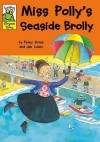 Miss Polly's Seaside Brolly - Penny Dolan, Jan Lewis