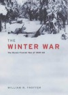 The Winter War: The Russo Finnish War Of 1939 1940 - William R. Trotter