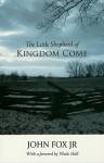The Little Shepherd of Kingdom Come - John Fox Jr., Wade Hall