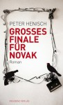Grosses Finale für Novak (German Edition) - Peter Henisch
