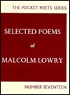 Selected Poems - Malcolm Lowry