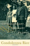 Extraordinary, Ordinary People: A Memoir Of Family - Condoleezza Rice