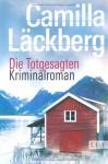 Die Totgesagten (Patrick Hedström, #4) - Camilla Läckberg