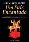 Um País Encantado - Luis Miguel Rocha