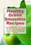 Healthy Green Smoothie Recipes: Getting Healthy and Losing Weight The Natural Way - Sarah Jordan