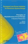 Principles of Asynchronous Circuit Design: A Systems Perspective (European Low-Power Initiative for Electronic System Design (Series).) - Jens Sparsxf8, Steve Furber