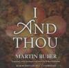 I and Thou - Martin Buber, Walter Kaufmann, John Lescault