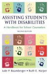 Assisting Students With Disabilities: A Handbook for School Counselors (Professional Skills for Counsellors Series) - Julie P. Baumberger, Ruth E. Harper