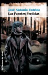 Las Fuentes Perdidas - José Antonio Cotrina