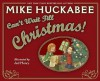 Can't Wait Till Christmas - Mike Huckabee, Jed Henry