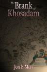 THE BRANK OF KHOSADAM - Jon F. Merz
