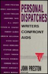 Personal Dispatches: Writers Confront AIDS (Stonewall Inn Editions) - John Preston, Andrew Holleran, Edmund White, Robert Glück, Stephen Greco, Steve Beery, Scott Tucker, Laurence Tate, Stephen Chapot